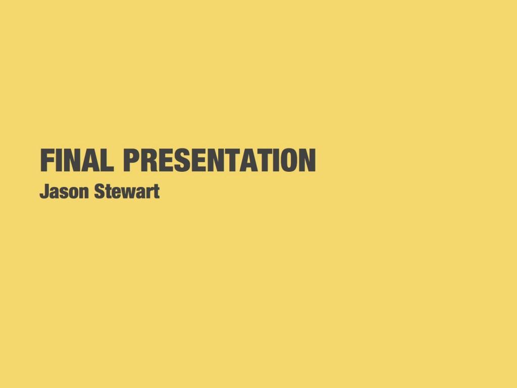 jason_stewart_Final_Presentation